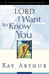 Lord I Want to Know You: Looking Back
