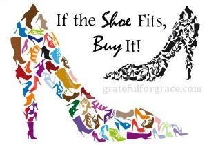 If the Shoe Fits…Buy It!