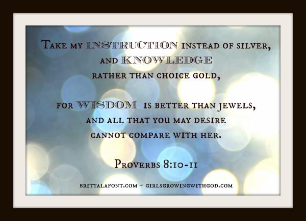Memory Verse Monday: Proverbs 8:10-11