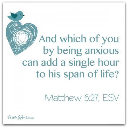 book of Matthew, anxiety, do not be anxious