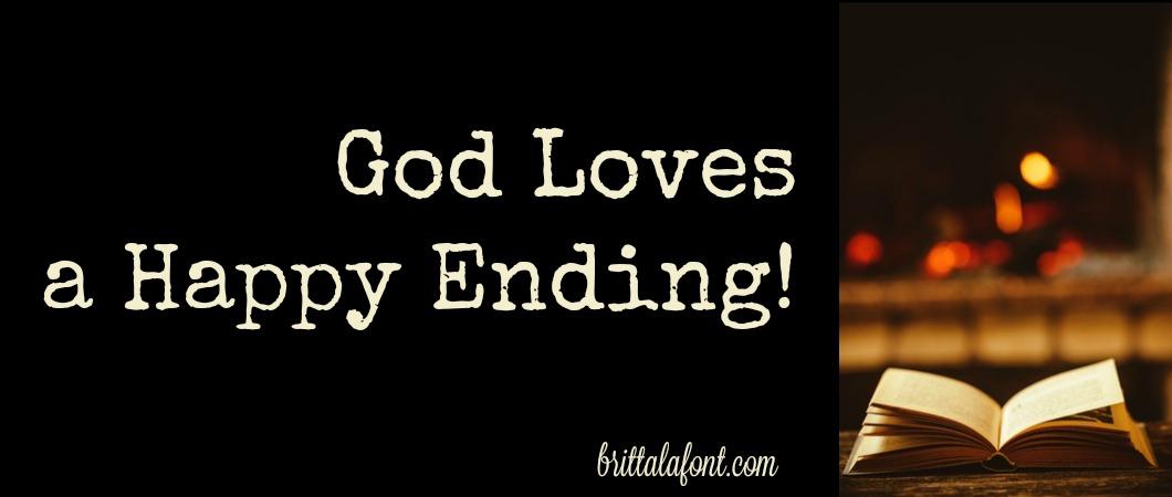 Remember: God Loves a Happy Ending