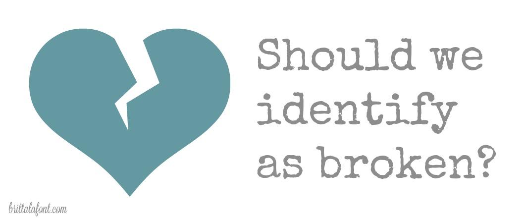Should we identify as broken?